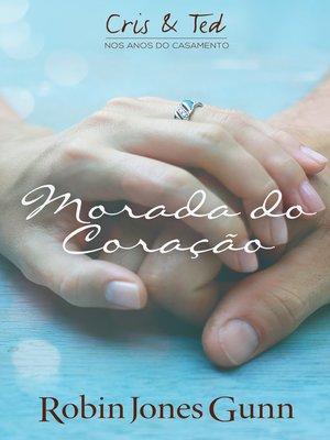 cover image of Morada Do Coração