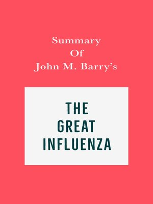 cover image of Summary of John M. Barry's the Great Influenza