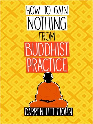cover image of How to Gain Nothing from Buddhist Practice