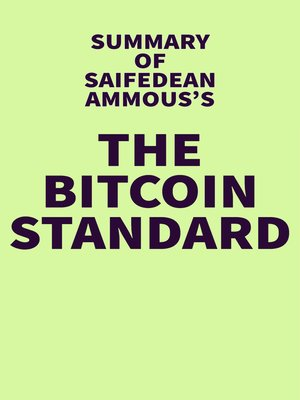 cover image of Summary of Saifedean Ammous's the Bitcoin Standard