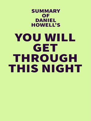 cover image of Summary of Daniel Howell's You Will Get Through This Night