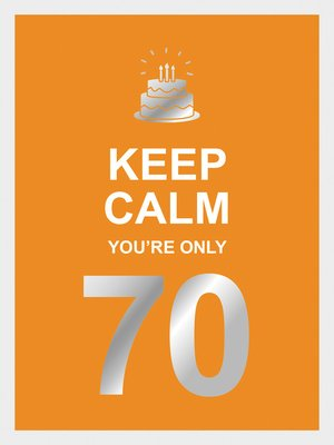 cover image of Keep Calm You're Only 70