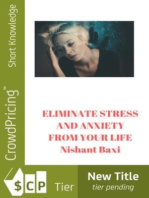 cover image of Eliminate Stress And Anxiety From Your Life