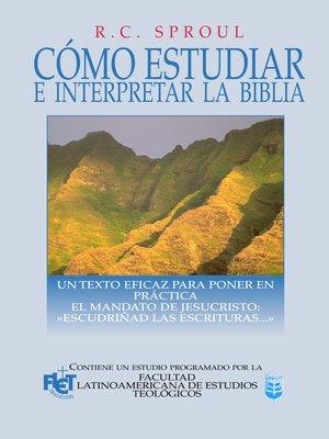 cover image of Como estudiar e interpretar la Biblia