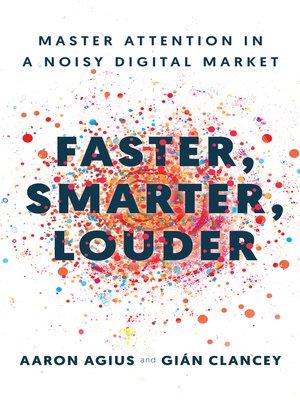 cover image of Faster, Smarter, Louder