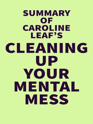 cover image of Summary of Caroline Leaf's Cleaning Up Your Mental Mess