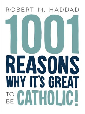 cover image of 1001 Reasons Why It's Great to be Catholic!