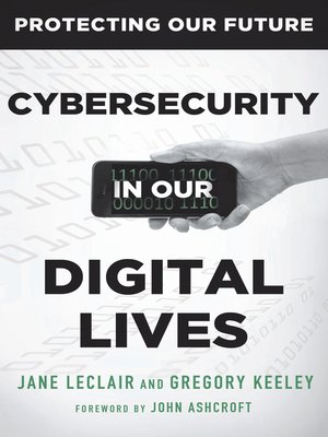 cover image of Cybersecurity in Our Digital Lives