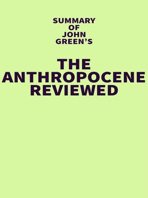 cover image of Summary of John Green's the Anthropocene Reviewed