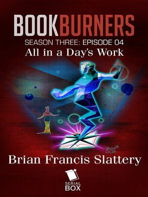 cover image of All in a Day's Work (Bookburners Season 3 Episode 4)