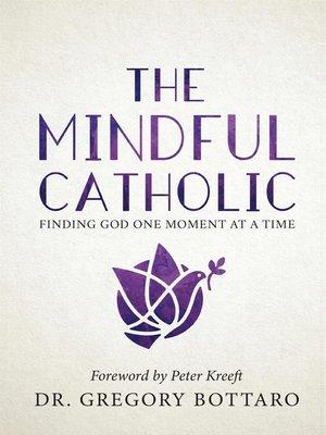 cover image of The Mindful Catholic