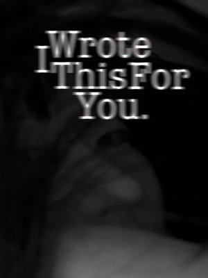 cover image of I Wrote This For You