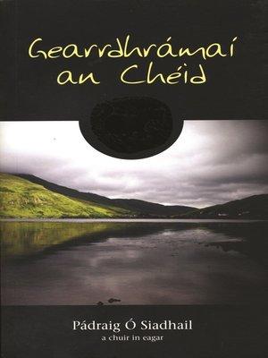 cover image of Gearrdhrámaí an Cheid