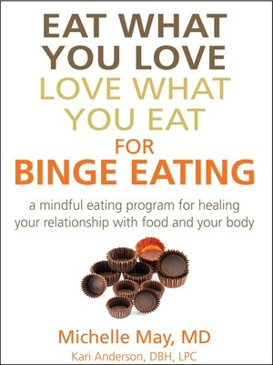 cover image of Eat What You Love, Love What You Eat for Binge Eating