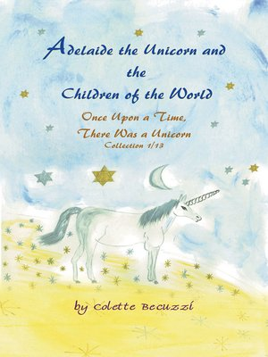 cover image of Adelaide the Unicorn and the Children of the World