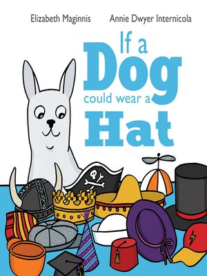 cover image of If a Dog Could Wear a Hat