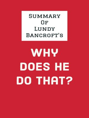 cover image of Summary of Lundy Bancroft's Why Does He Do That?