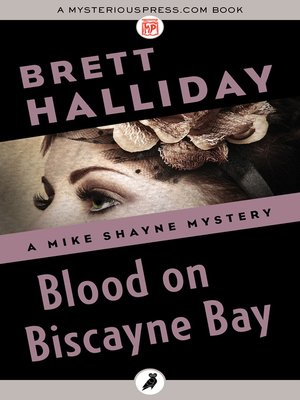 The mike shayne mysteryseries overdrive rakuten overdrive cover image of blood on biscayne bay fandeluxe Document