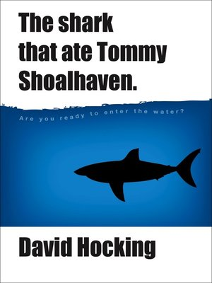 cover image of The Shark That Ate Tommy Shoalhaven