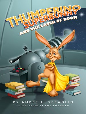cover image of Thumperino Superbunny and the Laser of Doom