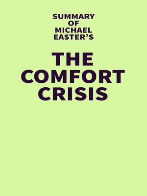 cover image of Summary of Michael Easter's the Comfort Crisis