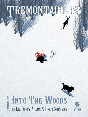 cover image of Into the Woods (Tremontaine Season 3 Episode 7)