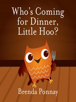 cover image of Who's Coming for Dinner, Little Hoo?