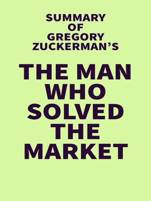 cover image of Summary of Gregory Zuckerman's the Man Who Solved the Market