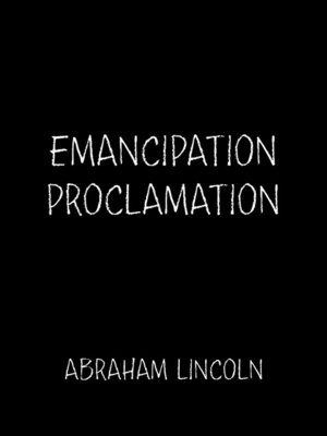 The Emancipation Proclamation by Abraham Lincoln · OverDrive