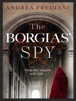 cover image of The Borgias' Spy