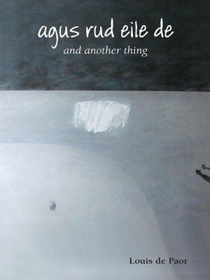cover image of Agus Rud Eile De