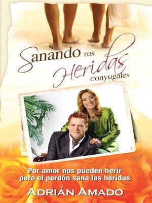 cover image of Sanando tus Heridas Conyugales