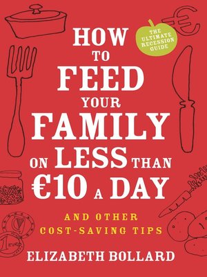 cover image of How to Feed Your Family on Less Than €10 a Day and Other Cost-Saving Tips