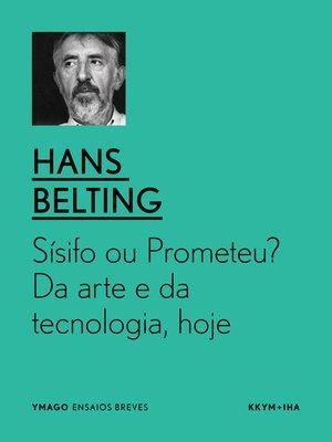 cover image of Sísifo ou Prometeu? Da arte e da tecnologia, hoje.