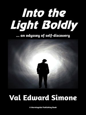 cover image of Into the Light Boldly . . . an Odyssey of Self-Discovery