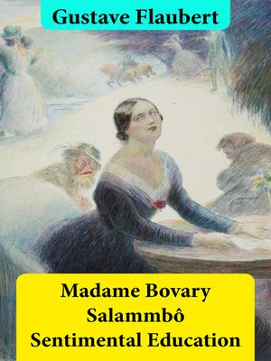 cover image of Madame Bovary, Salammbô, and Sentimental Education