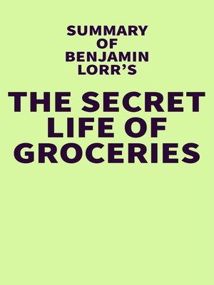 cover image of Summary of Benjamin Lorr's the Secret Life of Groceries