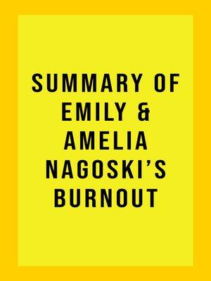 cover image of Summary of Emily Nagoski & Amelia Nagoski's Burnout