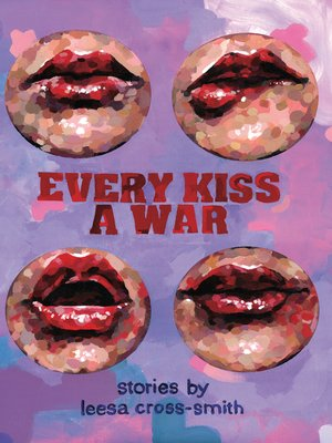cover image of Every Kiss a War