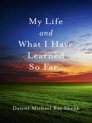 cover image of My Life and What I Have Learned So Far...