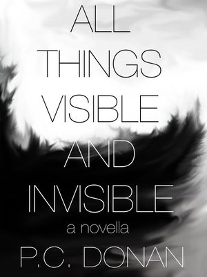 cover image of All Things Visible and Invisible