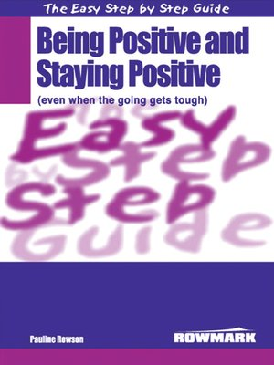 cover image of Easy Step by Step Guide to Being Positive and Staying Positive