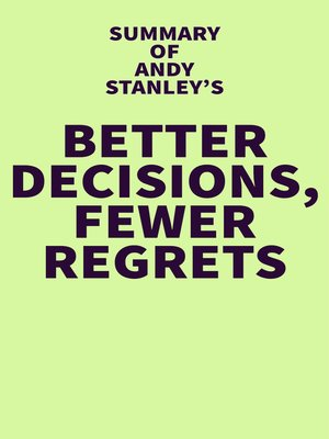 cover image of Summary of Andy Stanley's Better Decisions, Fewer Regrets