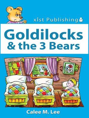 cover image of Goldilocks & the Three Bears