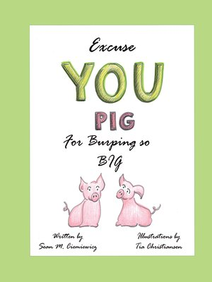 cover image of Excuse You Pig for Burping so Big