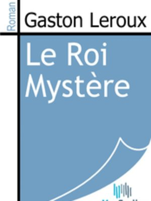 cover image of Le Roi Mystère