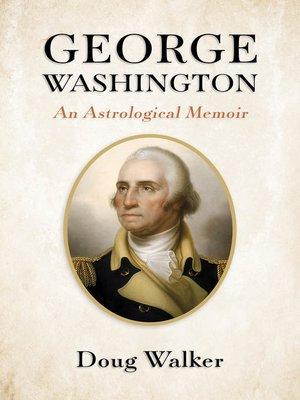 cover image of George Washington, an Astrological Memoir