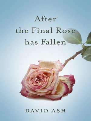 cover image of After the Final Rose Has Fallen