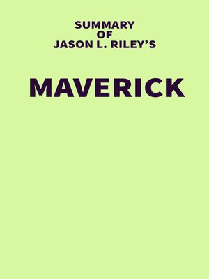cover image of Summary of Jason L. Riley's Maverick