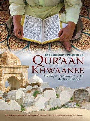 cover image of The Legislative Position on Qur'aan Khwaanee